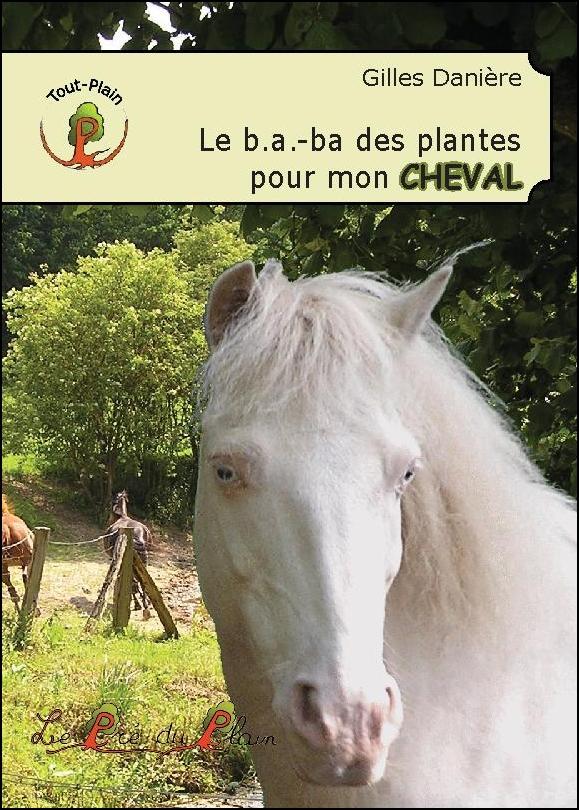 Le b.a.-ba des plantes pour mon CHEVAL, 9782358630849