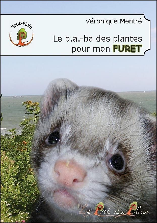 Le b.a.-ba des plantes pour mon FURET, 9782358630825
